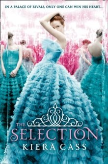 The Selection : 1 by Kiera Cass