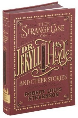 The Strange Case of Dr. Jekyll and Mr. Hyde and Other Stories (Barnes & Noble Flexibound Classics) by Robert Louis Stevenson