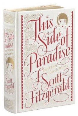 This Side of Paradise and Other Classic Works (Barnes & Noble Single Volume Leatherbound Classics) by F.Scott Fitzgerald