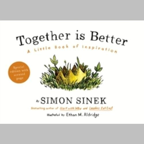 Together is Better : A Little Book of Inspiration by Simon Sinek