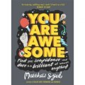 You Are Awesome : Find Your Confidence and Dare to be Brilliant at (Almost) Anything by Matthew Syed