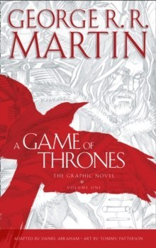 A Game of Thrones: Graphic Novel, Volume One by George R.R. Martin
