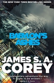 Babylon's Ashes : Book Six of the Expanse by James S.A. Corey
