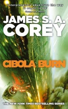 Cibola Burn : Book 4 of the Expanse by James S.A. Corey