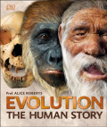 Evolution : The Human Story by Dr Alice Roberts
