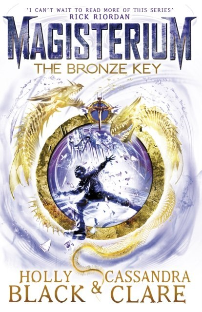 Magisterium: The Bronze Key by Cassandra Clare, Holly Black