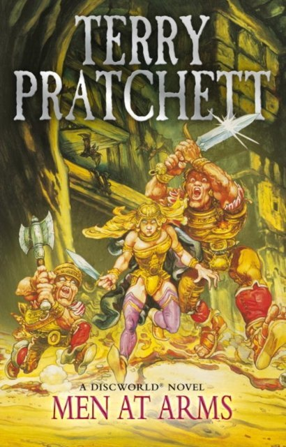 Men At Arms : (Discworld Novel 15) by Terry Pratchett