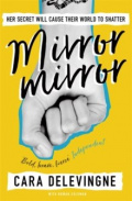 Mirror, Mirror : A Twisty Coming-of-Age Novel about Friendship and Betrayal from Cara Delevingne by Cara Delevingne