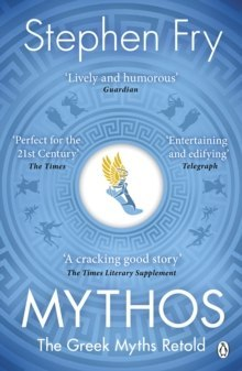 Mythos : A Retelling of the Myths of Ancient Greece by Stephen Fry