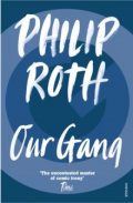 Our Gang : Starring Trick and His Friends by Philip Roth