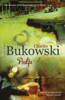 Pulp : A Novel by Charles Bukowski