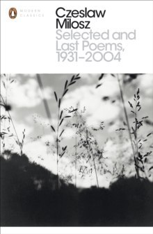 Selected and Last Poems 1931-2004 by Czeslaw Milosz