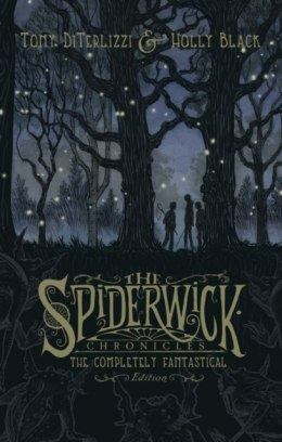 Spiderwick Chronicles: The Completely Fantastical Edition by Holly Black, Tony DiTerlizzi