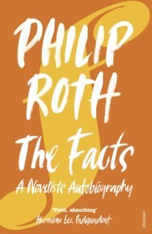 The Facts : A Novelist's Autobiography by Philip Roth