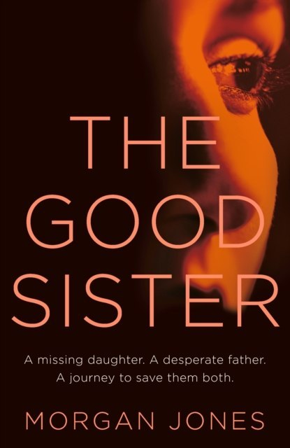The Good Sister by Morgan Jones