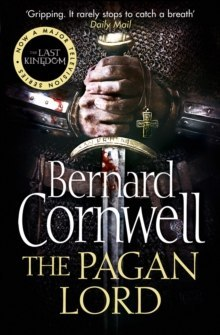 The Pagan Lord : 7 by Bernard Cornwell