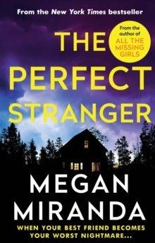 The Perfect Stranger : A twisting, compulsive read perfect for fans of Paula Hawkins and Gillian Flynn by Megan Miranda