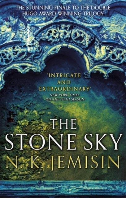 The Stone Sky : The Broken Earth, Book 3 by N.K. Jemisin