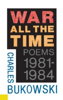 War All the Time by Charles Bukowski
