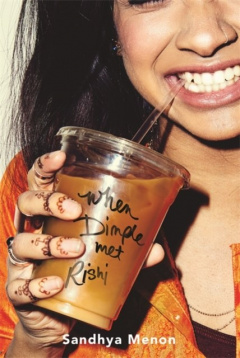 When Dimple Met Rishi: The laugh-out-loud YA romcom by Sandhya Menon