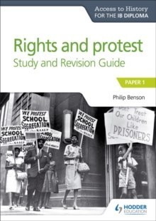 Access to History for the IB Diploma Rights and protest Study and Revision Guide : Paper 1 by Philip Benson