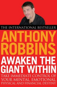 Awaken The Giant Within by Tony Robbins