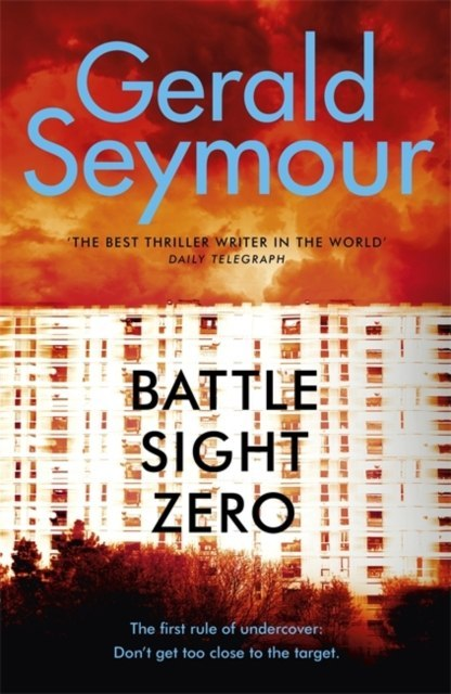 Battle Sight Zero by Gerald Seymour