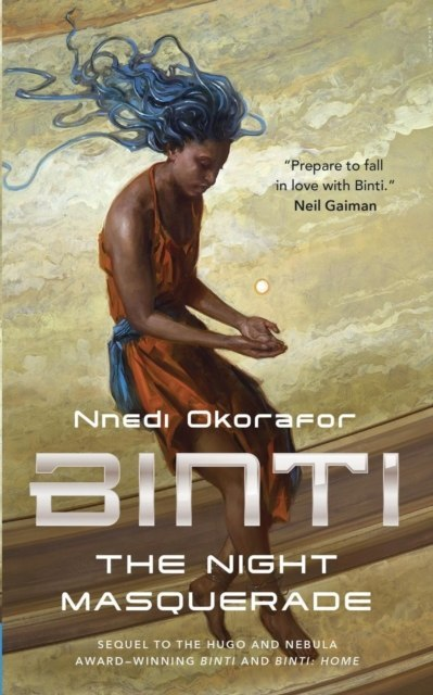 Binti : The Night Masquerade by Nnedi Okorafor