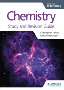 Chemistry for the IB Diploma Study and Revision Guide by Christopher Talbot, Richard Harwood