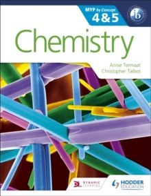 Chemistry for the Ib Myp 4 & 5 : By Concept by Annie Termaat, Christopher Talbot