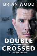 Double Crossed : A Code of Honour, A Complete Betrayal by Brian Wood