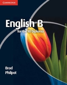 English B for the IB Diploma Coursebook by Brad Philpot