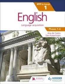 English for the IB MYP 1 by Ana de Castro, Zara Kaiserimam