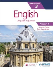 English for the IB MYP 3 by Zara Kaiserimam, Ana de Castro