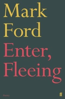 Enter, Fleeing by Mark Ford