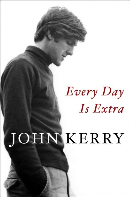 Every Day Is Extra by John Kerry