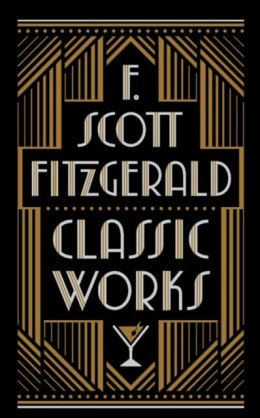 F. Scott Fitzgerald: Classic Works by F.Scott Fitzgerald