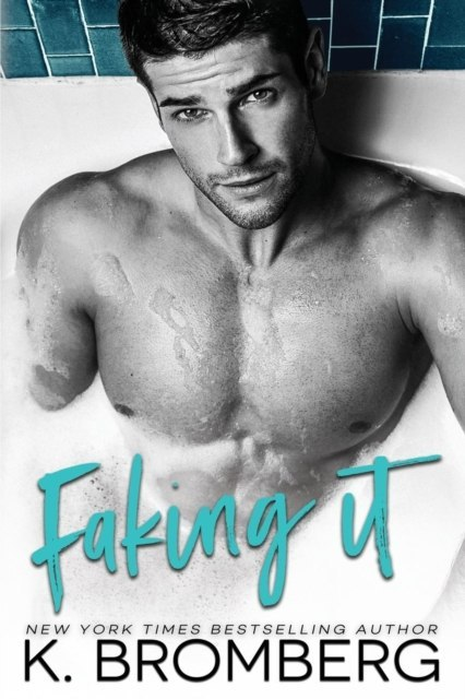 Faking It by K Bromberg