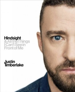 Hindsight : And All the Things I Can't See in Front of Me by Justin Timberlake