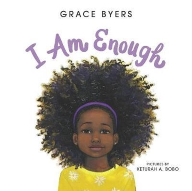 I Am Enough by Grace Byers