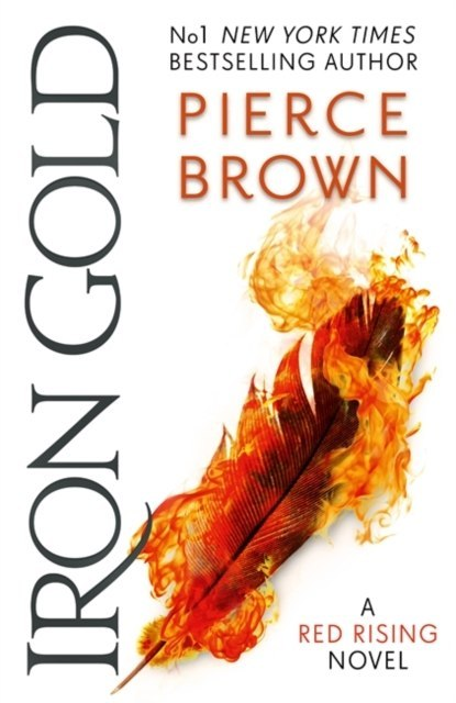 Iron Gold : The explosive new novel in the Red Rising series: Red Rising Series 4 by Pierce Brown