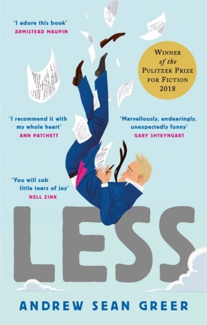Less : Winner of the Pulitzer Prize for Fiction 2018 by Andrew Sean Greer