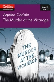 Murder at the Vicarage : B2+ Level 5 by Agatha Christie