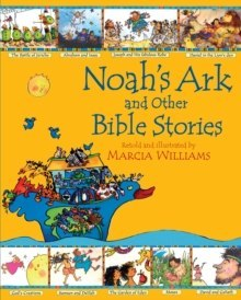 Noah's Ark and Other Bible Stories by Marcia Williams