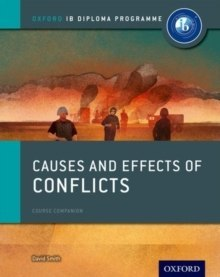 Oxford IB Diploma Programme: Causes and Effects of 20th Century Wars Course Companion by David Smith