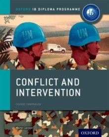 Oxford IB Diploma Programme: Conflict and Intervention Course Companion by Martin Cannon