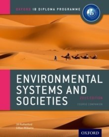 Oxford IB Diploma Programme: Environmental Systems and Societies Course Companion by Jill Rutherford, Gillian Williams
