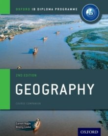 Oxford IB Diploma Programme: Geography Course Companion by Garrett Nagle, Briony Cooke