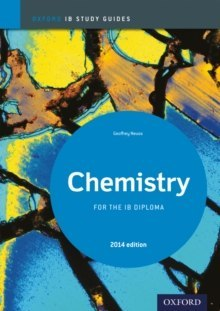 Oxford IB Study Guides: Chemistry for the IB Diploma by Geoff Neuss