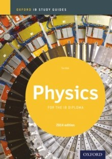 Oxford IB Study Guides: Physics for the IB Diploma by Tim Kirk
